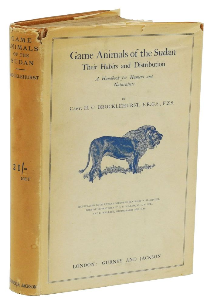 THE GAME ANIMALS OF THE SUDAN; Their Habits and Distribution. A handbook for Hunters and Naturalists. Brocklehurst H.