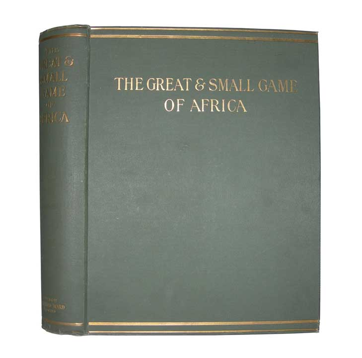 THE GREAT AND SMALL GAME OF AFRICA; An account of the distribution, habits, and natural history of the sporting mammals with personal hunting experiences. Bryden H. A.