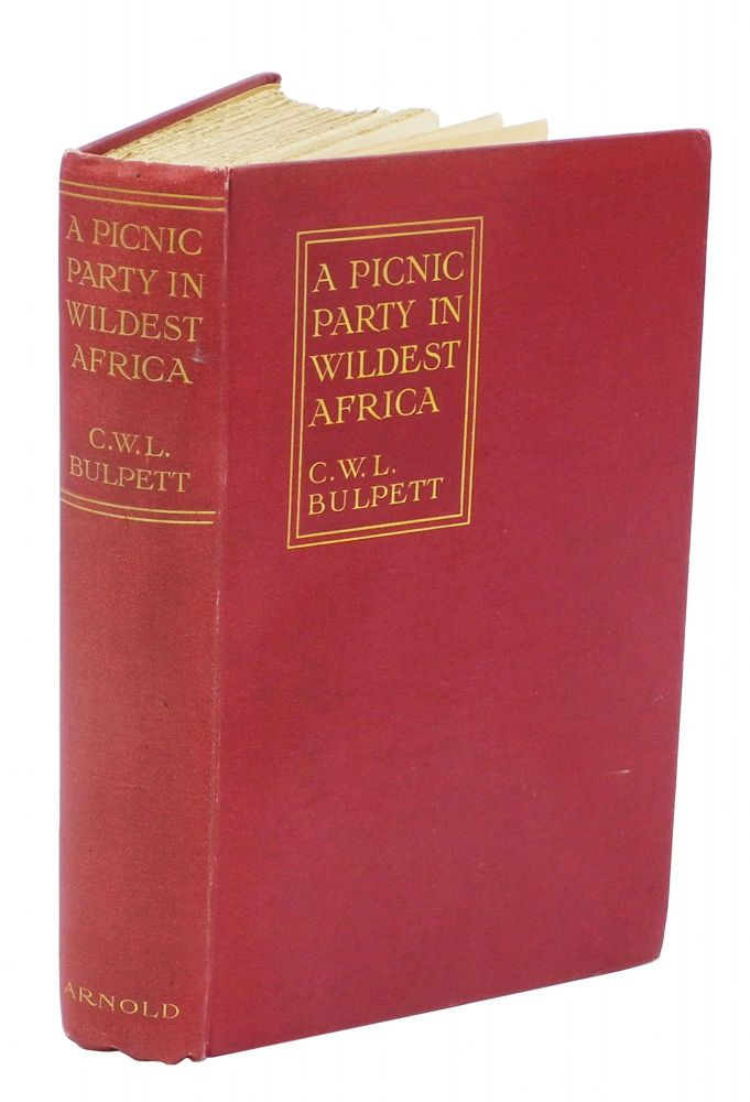 A PICNIC PARTY IN WILDEST AFRICA; Being a Sketch of a Winter's Trip to Some of the Unknown Waters of the Upper Nile. Bulpett C. W. L.