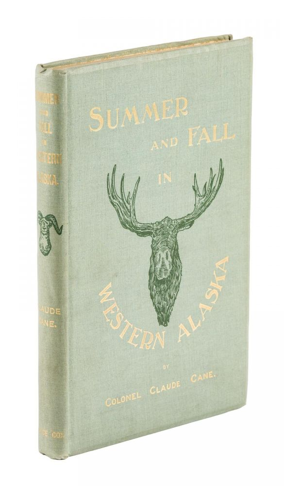 A SUMMER AND FALL IN WESTERN ALASKA:; The Record of a Trip to Cook's Inlet After Big Game. Cane C.