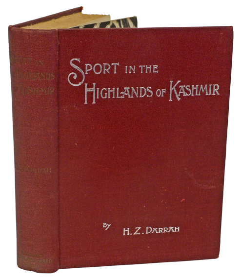 SPORT IN THE HIGHLANDS OF KASHMIR; A narrative of an eight months trip in Baltistan and Ladak, and a Lady's experiences in the latter country; together with hints for the guidance of sportsmen. Darrah H.