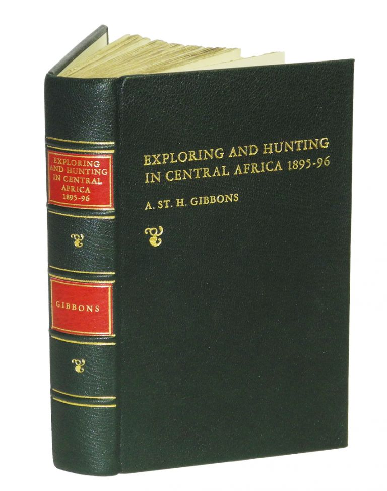 EXPLORATION AND HUNTING IN CENTRAL AFRICA 1895-96. Gibbons Major A. S. H.