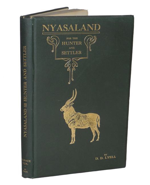 NYASALAND FOR THE HUNTER AND SETTLER. Lyell D. D.
