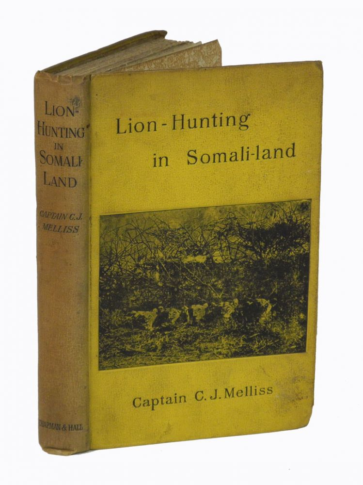 """LION-HUNTING IN SOMALI-LAND; Also an Account of """"Pigsticking"""" the African Warthog. Melliss C. J."""