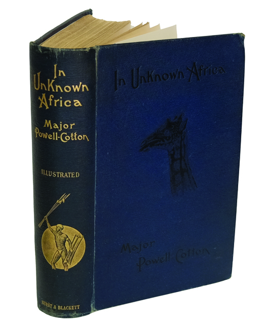 IN UNKNOWN AFRICA; A Narrative of Twenty Months' Travel and Sport in Unknown Lands and Among New Tribes. Powell-Cotton Major P. H. G.
