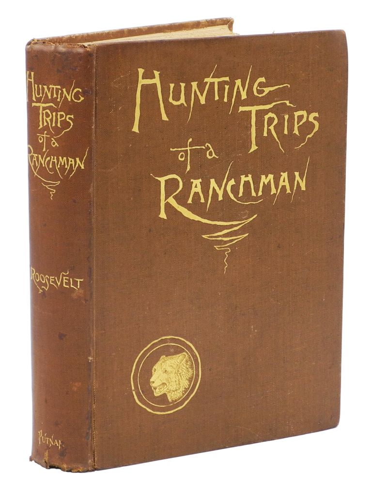 HUNTING TRIPS OF A RANCHMAN; Sketches of Sport on the Northern Plains. Roosevelt T.