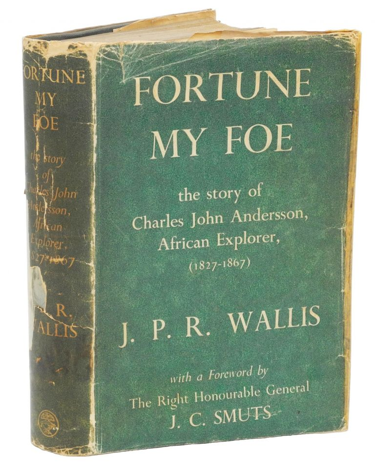 FORTUNE MY FOE; The Story of Charles John Andersson, African Explorer 1827-1867. Wallis J.