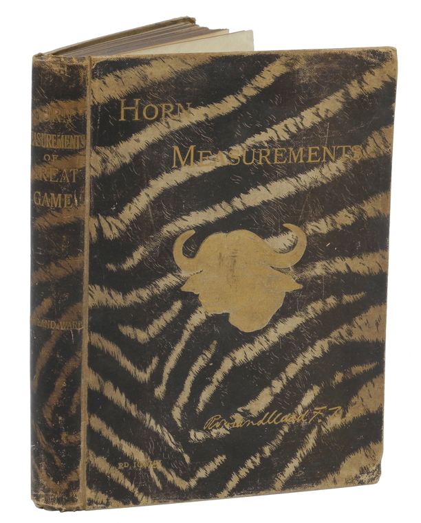 HORN MEASUREMENTS AND WEIGHTS OF THE GREAT GAME OF THE WORLD:; Being a record for the use of sportsmen and naturalists. Ward Rowland.
