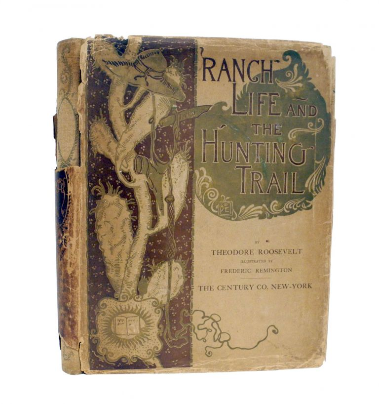 RANCH LIFE AND THE HUNTING-TRAIL. Roosevelt T.