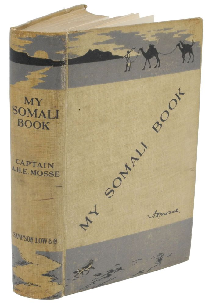 MY SOMALI BOOK; A Record of Two Shooting Trips. Mosse Capt. A. H. E.