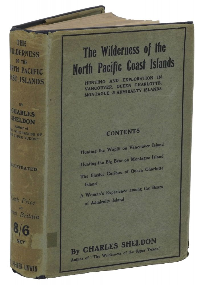 THE WILDERNESS OF THE NORTH PACIFIC COAST ISLANDS; A hunters experiences while searching for wapiti, bears, and caribou on the larger coast islands of Br. Columbia and Alaska. Sheldon C.