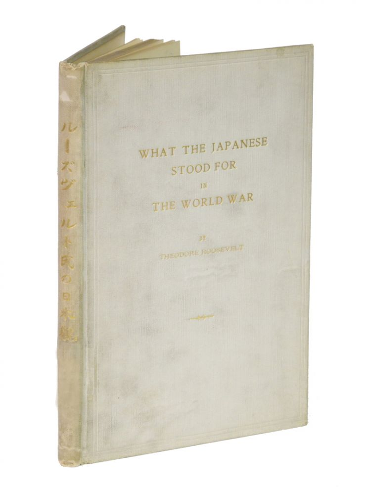 WHAT THE JAPANESE STOOD FOR IN THE WORLD WAR.; With introductions by Viscounts K. Kaneko, Ishii, and E. Shibusawa; notes by Viscount E. Shibusawa. Statement regarding the publication of the article by J.B. Millet. Roosevelt T.
