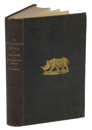 THE OKAVANGO RIVER; a Narrative of Travel, Exploration, and Adventure. Andersson C. J