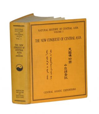 THE NEW CONQUEST OF CENTRAL ASIA; A Narrative of the Explorations of the Central Asiatic...