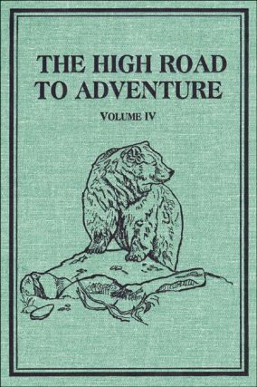THE HIGH ROAD TO ADVENTURE; Volume IV (1964-1970). Annabel R