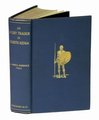 AN IVORY TRADER IN NORTH KENIA; The Record of an Expedition through Kikuyu to Galla-Land in East...