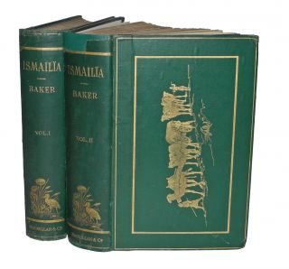 ISMAILIA; A narrative of the expedition to central Africa for the suppression of the slave trade...