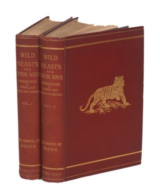 WILD BEASTS AND THEIR WAYS; Reminiscences of Europe, Asia, Africa and America. Baker Sir S. W