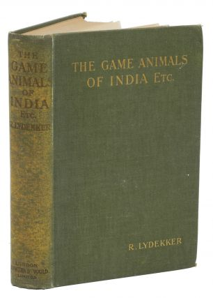 "THE GAME ANIMALS OF INDIA, BURMA, MALAYA, AND TIBET; Being a new and Revised edition of ""The..."