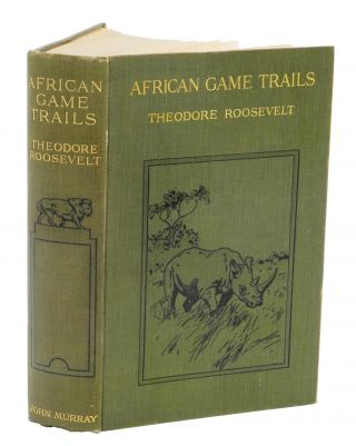 AFRICAN GAME TRAILS; An account of the African wanderings of an American Hunter-Naturalist....