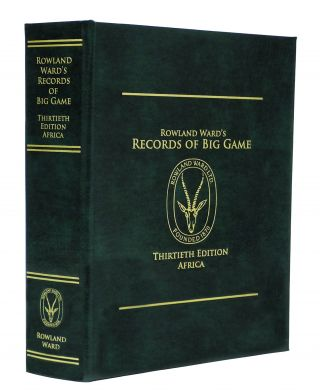 RECORDS OF BIG GAME (AFRICA), XXX (30th) EDITION. A A. -- Ward Rowland