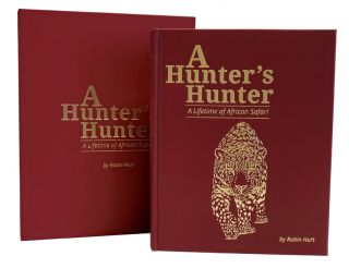 A HUNTER'S HUNTER; A Lifetime of African Safari. Hurt R